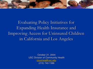 October 21, 2004 USC Division of Community Health cousinea@usc (213) 743-1588