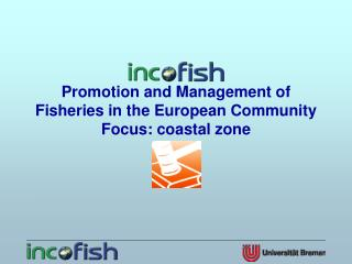 Promotion and Management of Fisheries in the European Community Focus: coastal zone
