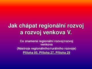 Jak chápat regionální rozvoj a rozvoj venkova V.
