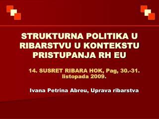 STRUKTURNA POLITIKA U RIBARSTVU U KONTEKSTU PRISTUPANJA RH EU