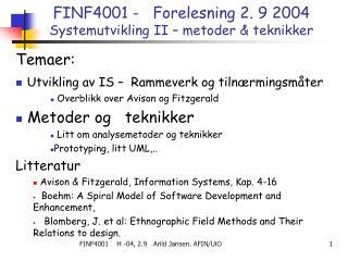 FINF4001 -   Forelesning 2. 9 2004  Systemutvikling II – metoder & teknikker