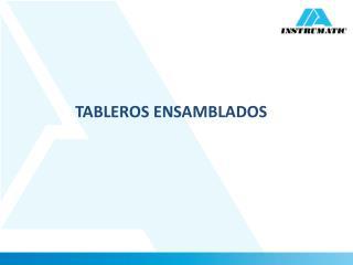 TABLEROS ENSAMBLADOS