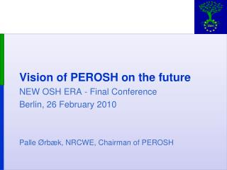 Vision of PEROSH  on the future