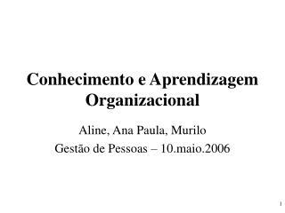 Conhecimento e Aprendizagem Organizacional
