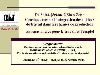 Gregor Murray Centre de recherche interuniversitaire sur la mondialisation et le travail (CRIMT)