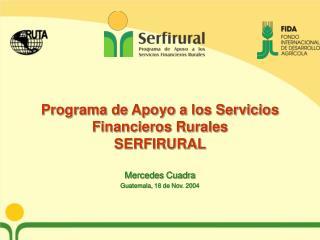 Programa de Apoyo a los Servicios Financieros Rurales SERFIRURAL