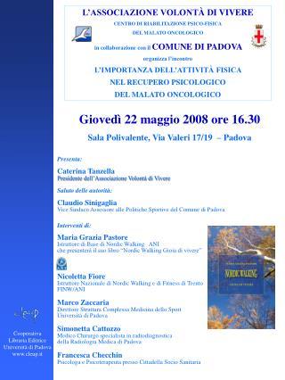 Giovedì 22 maggio 2008 ore 16.30 Sala Polivalente, Via Valeri 17/19  – Padova Presenta:
