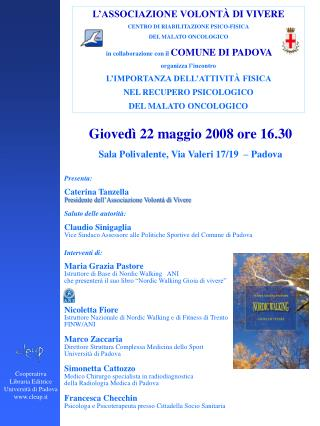 Gioved� 22 maggio 2008 ore 16.30 Sala Polivalente, Via Valeri 17/19  � Padova Presenta: