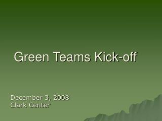 Green Teams Kick-off