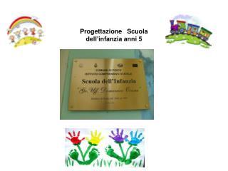 Progettazione   Scuola dell'infanzia anni 5