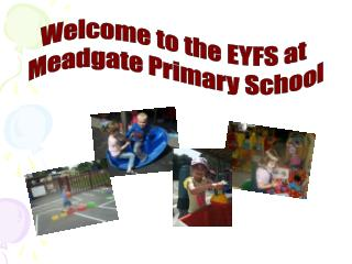 Welcome to the EYFS at  Meadgate Primary School
