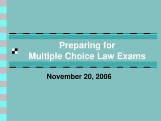 Preparing for  Multiple Choice Law Exams