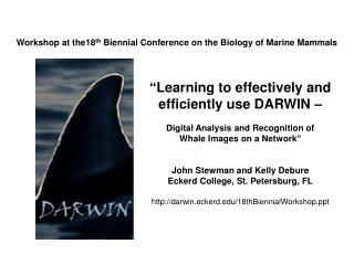 Workshop at the18 th  Biennial Conference on the Biology of Marine Mammals