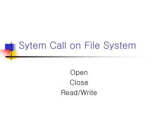 Sytem Call on File System