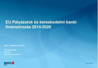 EU Pályázatok és kereskedelmi banki finanszírozás 2014-2020