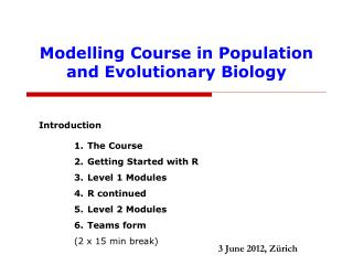 Modelling Course in Population and Evolutionary Biology
