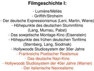 Filmgeschichte I: - Lumière/Méliès - Griffith/Stroheim