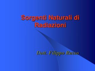 Sorgenti Naturali di Radiazioni