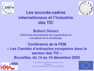 Conférence de la FEM  «  Les Comités d'entreprise européens dans le secteur des TIC  »