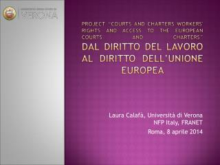 Laura Calafà, Università di Verona NFP Italy, FRANET Roma, 8 aprile 2014