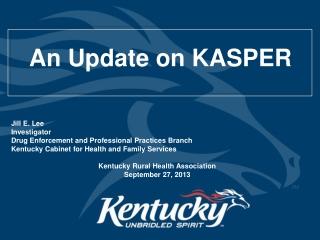 Prescription Drug Monitoring Program Agencies Working Together  KASPER and Kentucky Medicaid