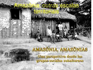 Amazônia: outras escalas territoriais