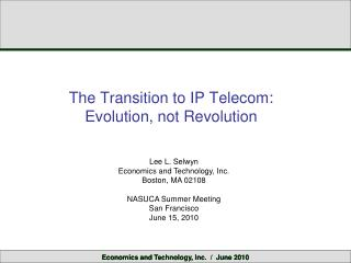 The Transition to IP Telecom: Evolution, not Revolution