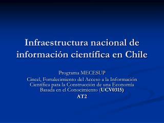 Infraestructura nacional de información científica en Chile