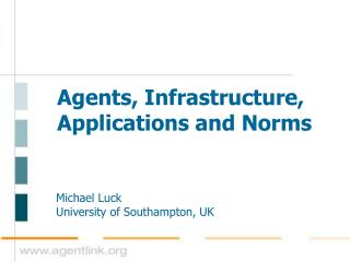 Agents, Infrastructure, Applications and Norms