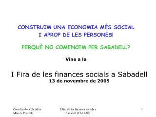 I Fira de les finances socials a Sabadell 13 de novembre de 2005