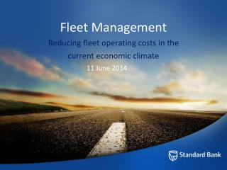 Fleet Management Reducing fleet operating costs in the  current economic climate