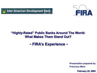 """Highly-Rated"" Public Banks Around The World: What Makes Them Stand Out?  -  FIRA's Experience  -"