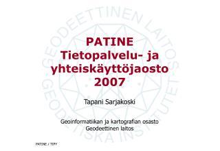 PATINE Tietopalvelu- ja yhteiskäyttöjaosto  2007