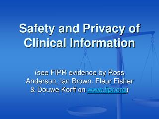 Safety and Privacy of Clinical Information