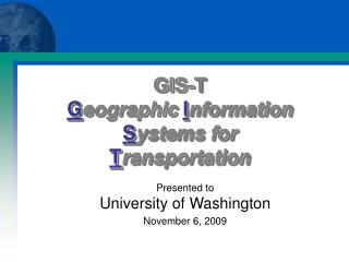 GIS-T G eographic I nformation S ystems for T ransportation