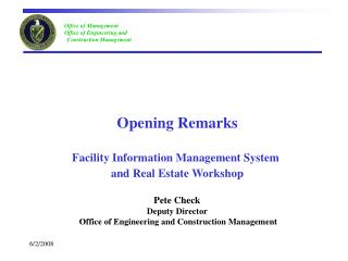 Opening Remarks Facility Information Management System  and Real Estate Workshop