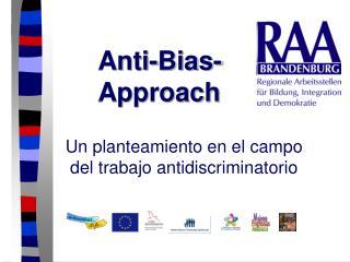 Anti-Bias-Approach