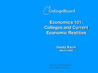 Economics 101:  Colleges and Current Economic Realities Sandy Baum  March 2009