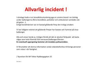 Allvarlig incident !