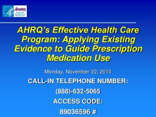 Monday, November 22, 2010 CALL-IN TELEPHONE NUMBER: (888)-632-5065 ACCESS CODE:  89036596 #