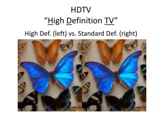 "HDTV "" H igh  D efinition  TV """