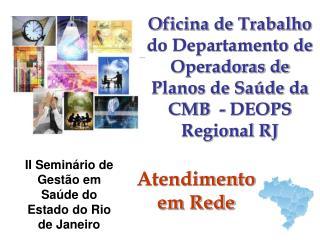 Oficina de Trabalho do Departamento de Operadoras de Planos de Saúde da CMB  - DEOPS Regional RJ