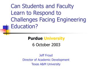 Can Students and Faculty Learn to Respond to Challenges Facing Engineering Education?