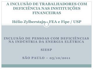 Inclusão de pessoas com deficiências na indústria da energia elétrica siesp São Paulo – 05/10/2011