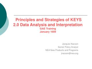 Principles and Strategies of KEYS 2.0 Data Analysis and Interpretation GAE Training January 1009