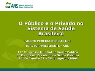 O Público e o Privado no Sistema de Saúde Brasileiro