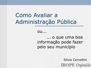 Como Avaliar a  Administração Pública