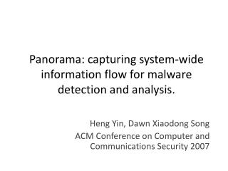 Panorama: capturing system-wide information flow for malware detection and analysis.