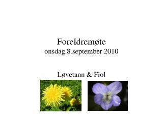 Foreldremøte  onsdag 8.september 2010