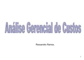 Rossandro Ramos.